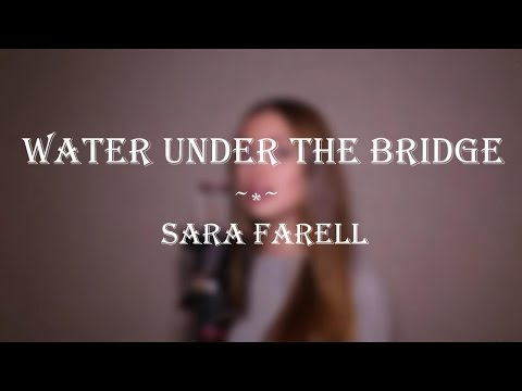 [Lyrics] Water under the bridge - Adele - Sara Farell Cover