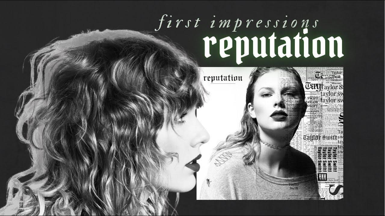 393dd4694e8 Reputation - Taylor Swift First Impressions