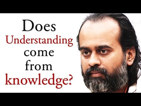 does-understanding-come-from-knowledge?-|-|-acharya-prashant-(-2018)