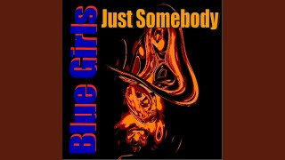 Just Somebody (Extended)