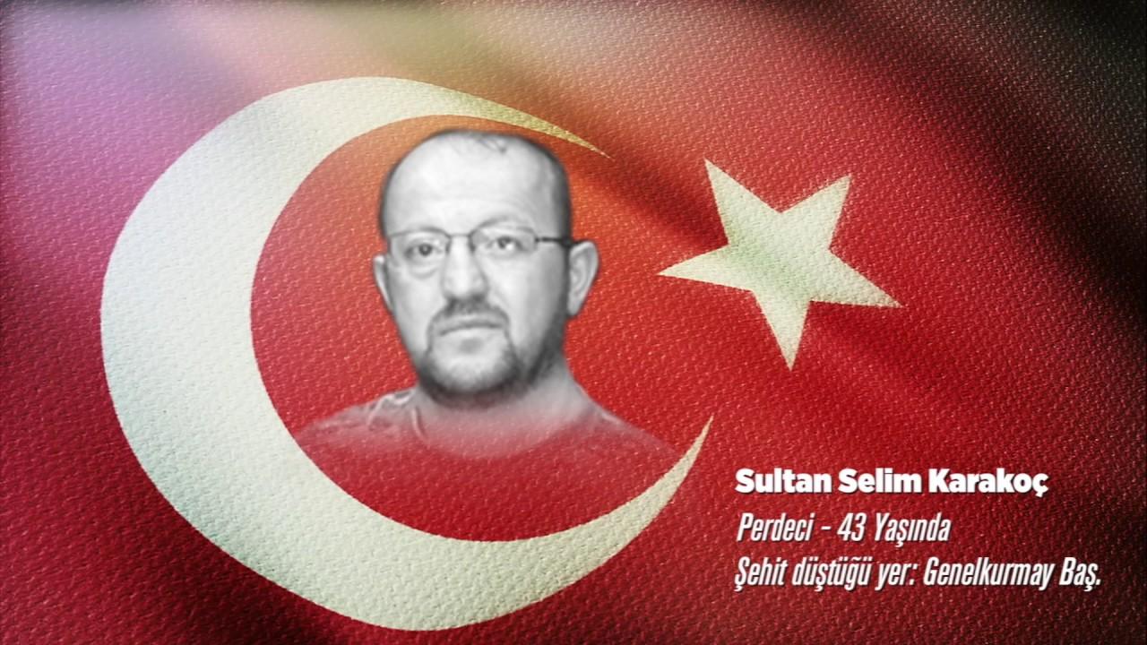 15 Temmuz Şehidi Sultan Selim Karakoç