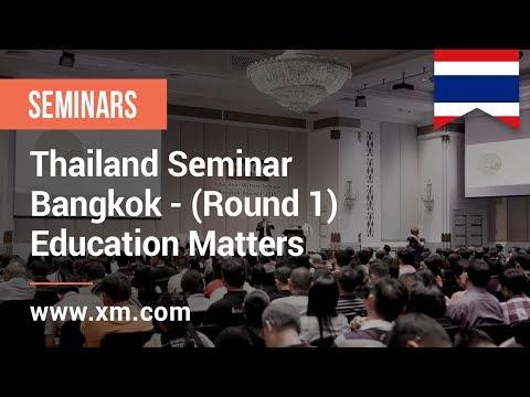 XM.COM - 2019 - Thailand Seminar - Bangkok (Round 1) - Education Matters