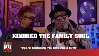Kindred The Family Soul - Tips For Relationship That Have Worked For Us (247HH EXCL)