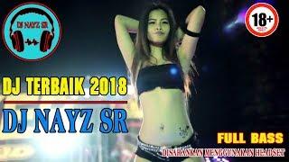 Gambar cover [DJ TERBAIK 2018] DJ NAYZ SR - BEAT YA ODNA