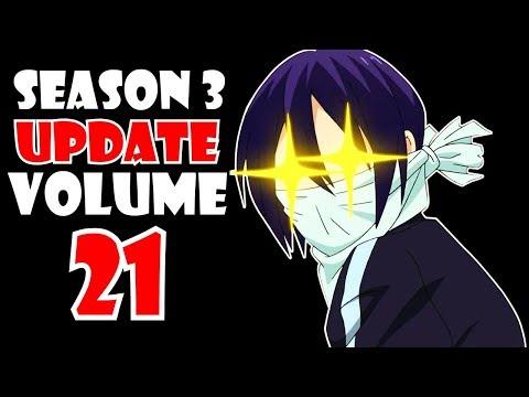 VOLUME 21 UPDATE! Noragami Season 3 Confirmed !!