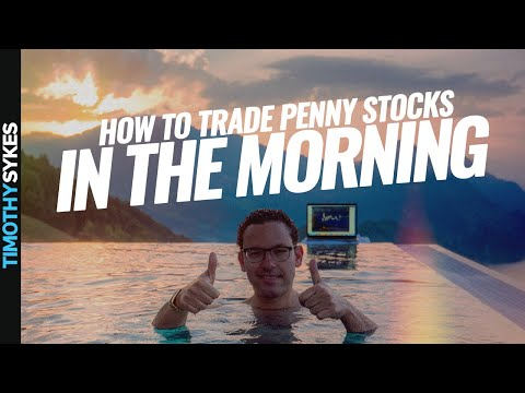 How To Trade Penny Stocks In The Morning
