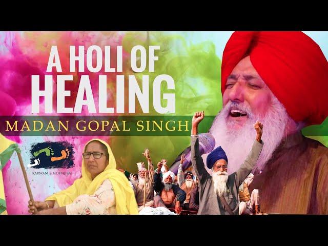 A Holi Of Healing | Madan Gopal Singh | Karwan e Mohabbat