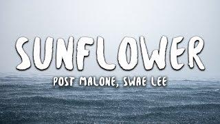 Download Post Malone, Swae Lee - Sunflower (Lyrics) (Spider-Man: Into the Spider-Verse) Mp3 and Videos