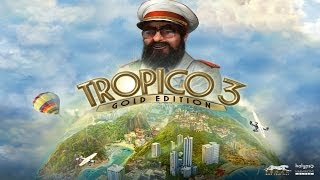 Tropico 3 Gold Edition | Campagne | Episode 1 [FR][HD]