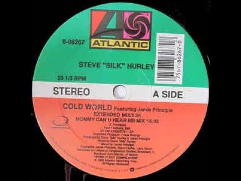 "Steve ""Silk"" Hurley-Cold World"