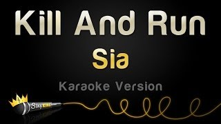 Sia - Kill And Run (Karaoke Version)