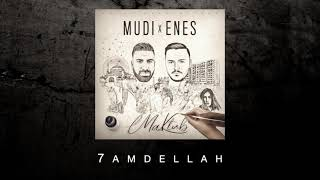 Mudi x Enes - 7amdellah (Audio)