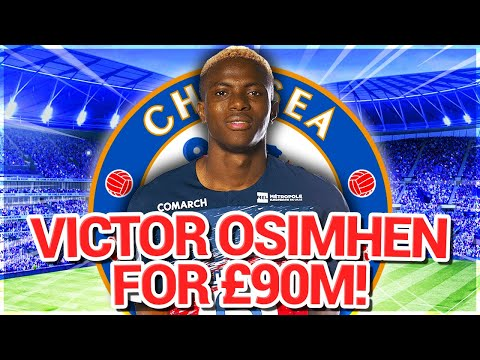 Victor Osimhen £90M+ Transfer! - Chelsea Transfer News