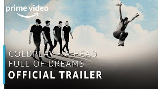 Coldplay - A Head Full of Dreams | Official Trailer | Prime Original | Amazon Prime Video