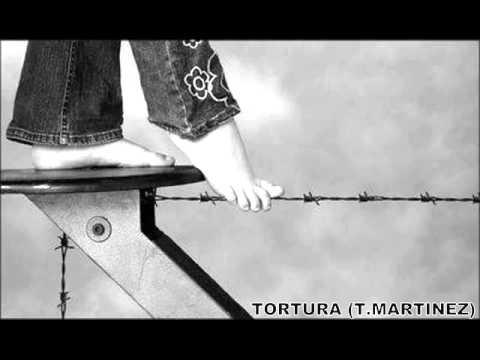 COMPOSITOR (TOMAS ALFONSO MARTINEZ SANCHEZ) TORTURA