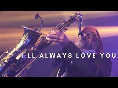 ILL ALWAYS LOVE YOU  Kirk Whalum DVD Minha História  OFICIAL HD