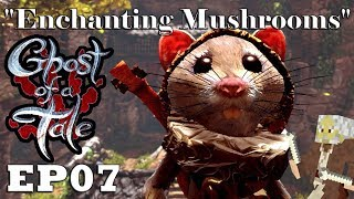 """Let's Play: Ghost of a Tale - Ep07 """"Enchanting Mushrooms"""" (Full Release)"""