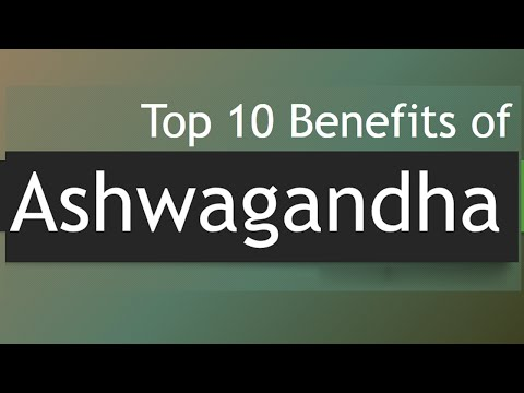 Top 10 Benefits of Ashwagandha -  Amazing Benefits of Ashwagandha Herb - Indian Ginseng