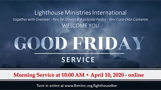 Good Friday Morning Service | LHMI - April 10, 2020 | 10 a.m. | Part 1 of 2
