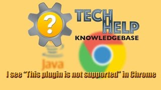 """I see """"This plugin is not supported"""" in Chrome"""