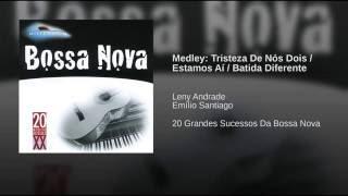 Medley: Tristeza De Nos Dois