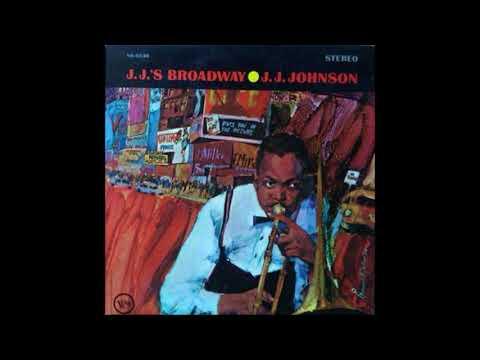 J.J.  Johnson  - J.J. 's Broadway ( Full Album )