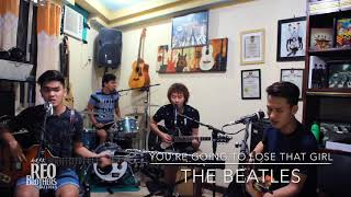 REO Brothers - You're Going To Lose That Girl | The Beatles