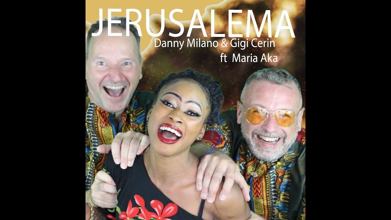 JERUSALEMA Danny Milano & Gigi Cerin ft. Maria Aka (official video)