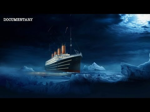 Titanic: The History & Maiden Voyage of the Luxury Liner  Documentary