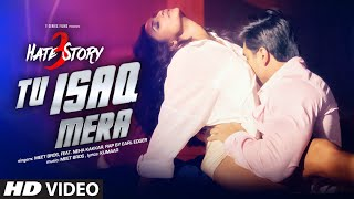 Tu isaq mera song (video) | hate story 3 | meet bros ft. neha kakkar | daisy shah, karan singh