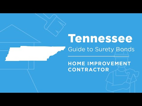 Tennessee Home Improvement Contractor License Bond: A Guide