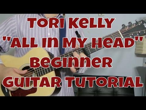 "Tori Kelly - ""All In My Head"" How to Play Guitar (Beginner!! Guitar Tutorial!!)"