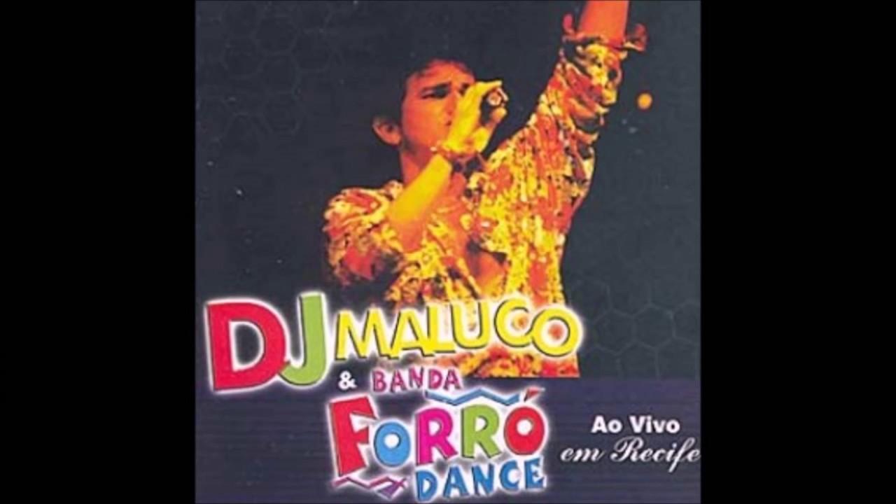 DANCE MALUCO DJ FORRO DO BAIXAR CD E BANDA