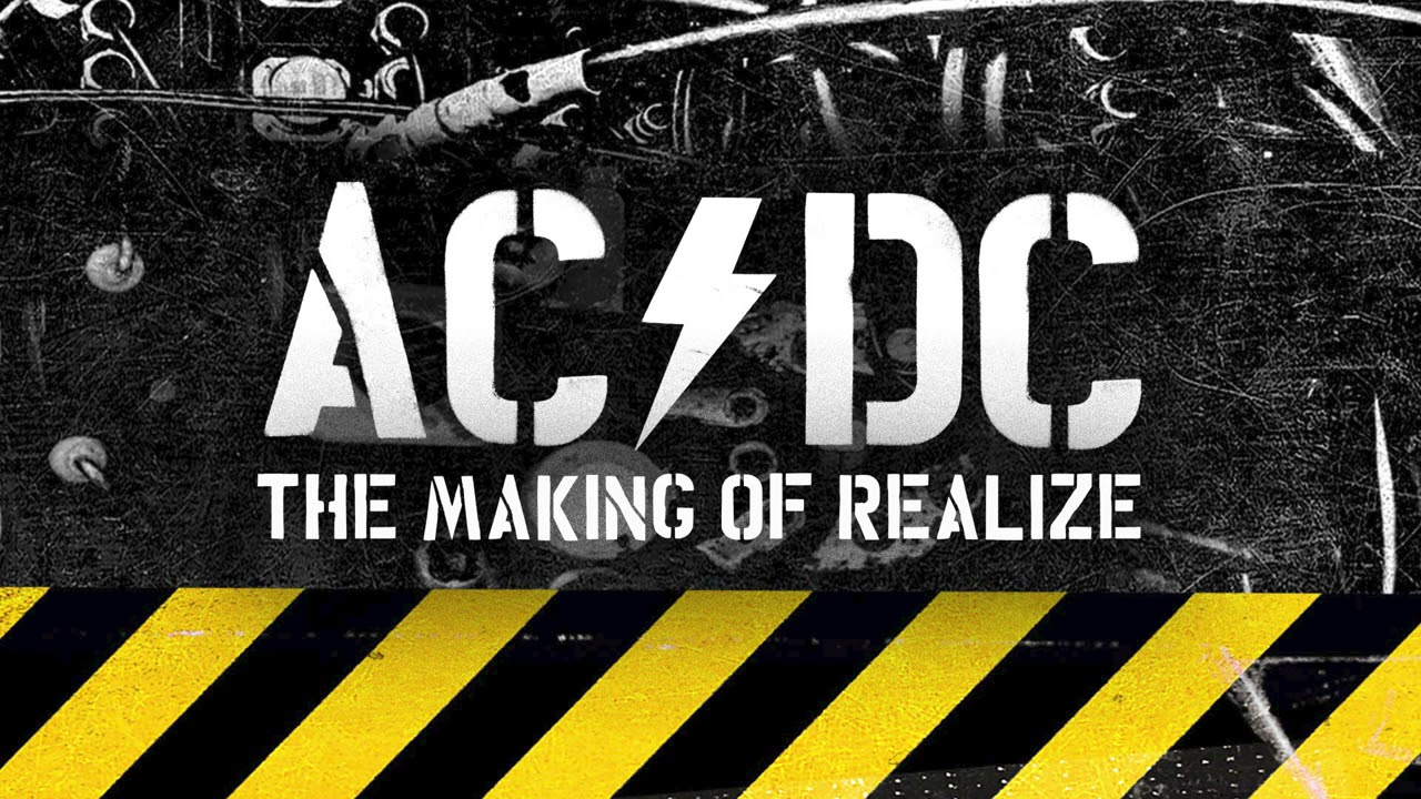 AC/DC - THE MAKING OF REALIZE