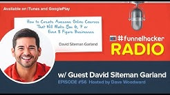David Siteman Garland, How to Create Courses That Will Make You 6, 7 or Even 8 Figure Businesses
