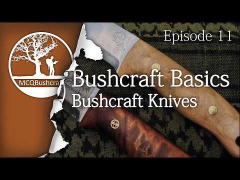 Bushcraft Basics Ep11: Bushcraft Knives
