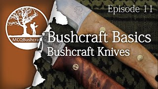Bushcraft Basics Ep11: Bushcraft Knives