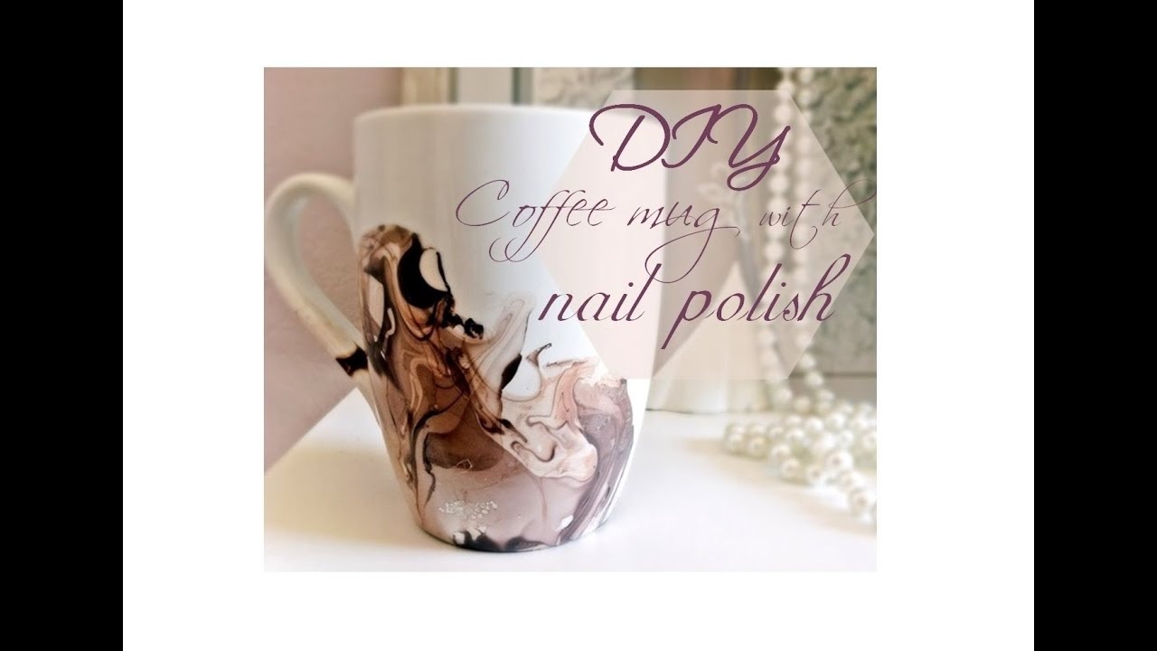 DIY coffee mugs with nail polish YouTube