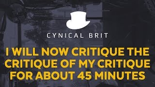 I will now critique the critique of my critique for about 45 minutes
