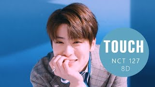 NCT 127(엔시티 127) - TOUCH (터치) [8D USE HEADPHONES] 🎧