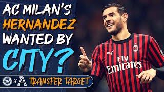 MAN CITY AFTER AC MILAN'S THEO HERNANDEZ? | TRANSFER TARGET