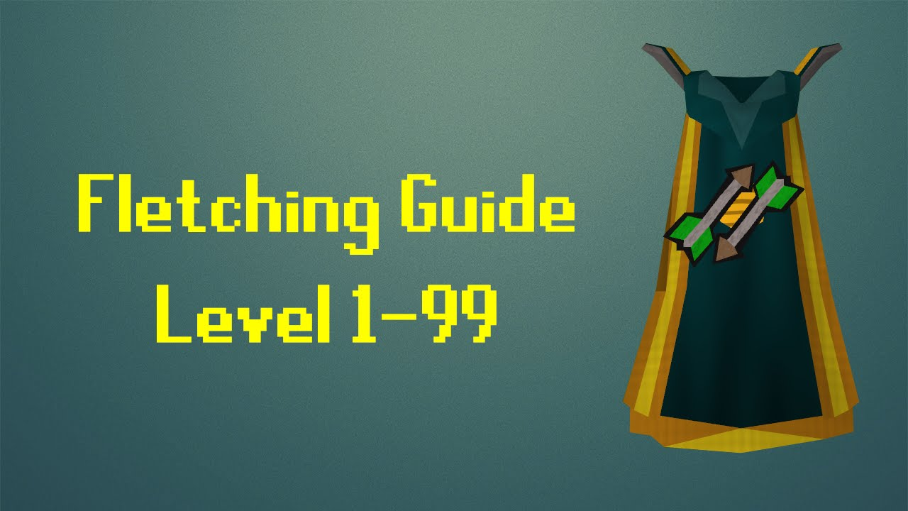 fastest 1-99 fletching guide osrs