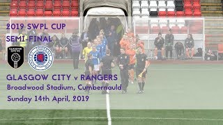 2019 #SWPLCup - TV Highlights (Glasgow City v Rangers)