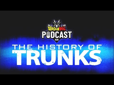 Dragon Ball Podcast Extra #6 - History of Trunks