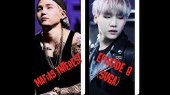 Mafias Interest Suga ff episode 8