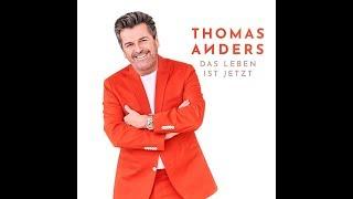 Thomas Anders - Das Leben Ist Jetzt [New Song 2018] (Fan-Video)