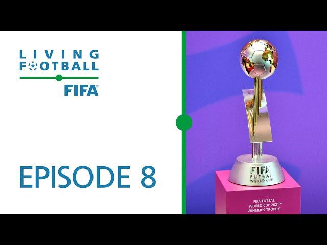 Living Football | FIFA Football Magazine Show | Episode 8