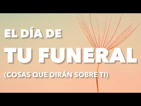 El Día De Tu Funeral (Cosas Que Dirán Sobre Ti) | Coaching Personal