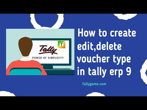 What is Voucher Type ,How to create Edit and Delete in Tally ERP9