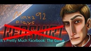 Redshirt: Pretty Much Facebook the Game